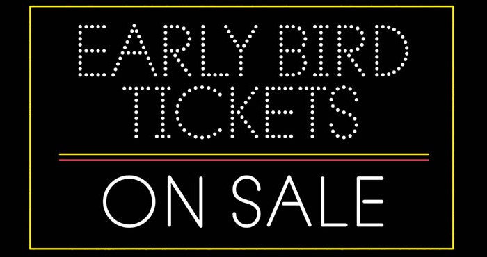 Early Bird Tickets On Sale