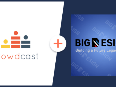 CrowdCast and Big Design join forces