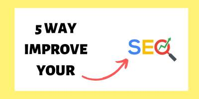 5 Ways To Improve SEO Rankings Today 7
