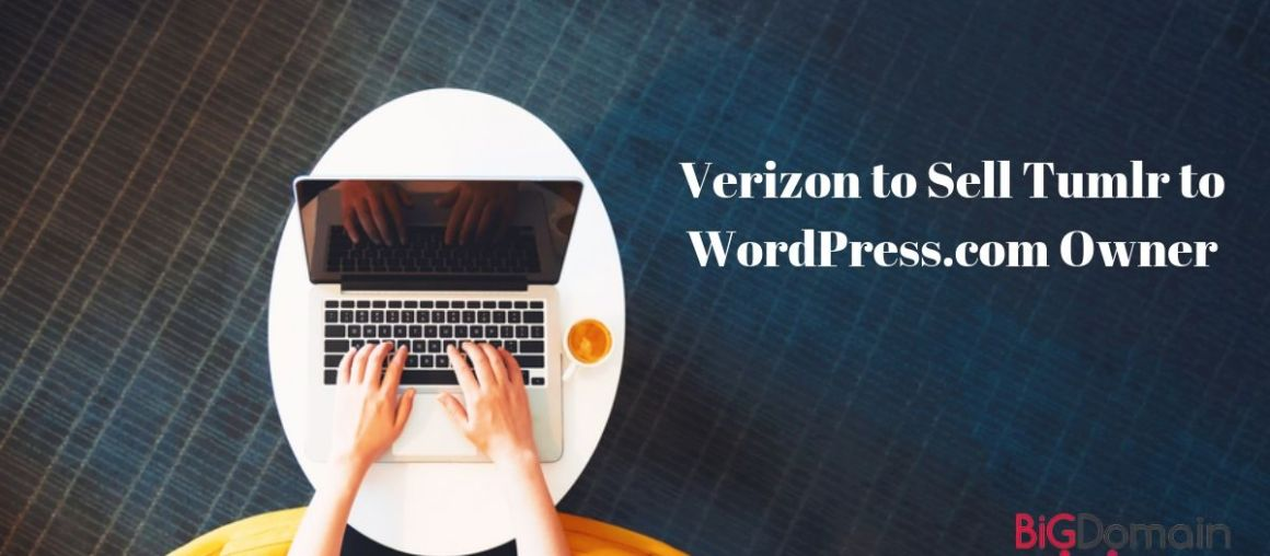 Verizon to Sell Tumblr to WordPress.com Owner