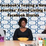 Facebook's Testing a New 'Favorites' Friend Listing for Facebook Stories 13