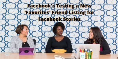 Facebook's Testing a New 'Favorites' Friend Listing for Facebook Stories 7