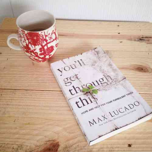 You'll Get Through This by Max Lucado Review + $25 Giveaway
