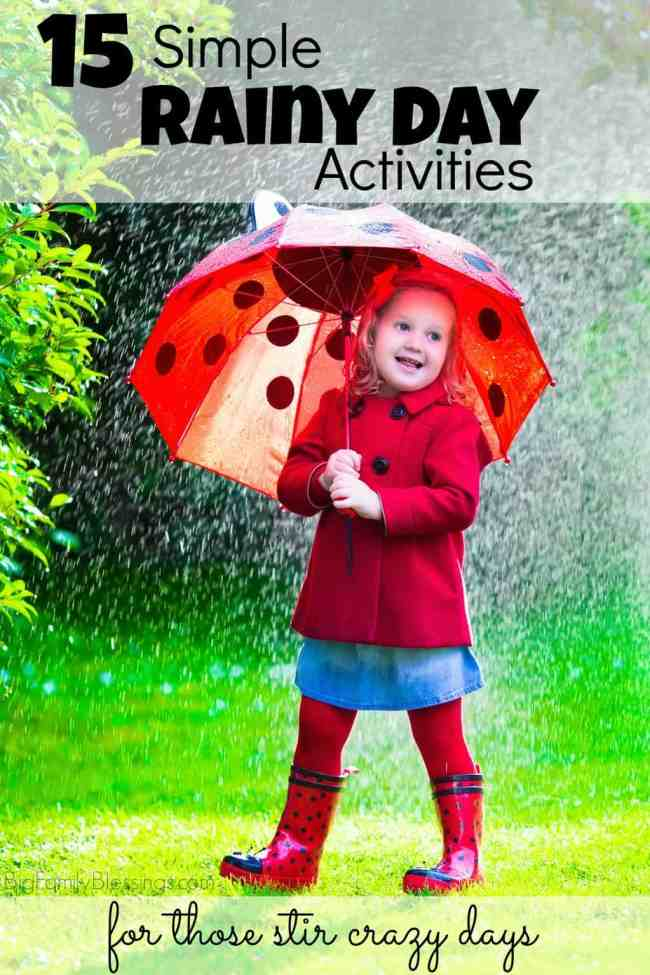 15 Simple Rainy Day Activities. (Mostly) no mess ideas for rainy days. Cooped up kids driving you crazy? Here are 15 ideas that don't take much effort from Mom that will keep the kids happily occupied all afternoon!