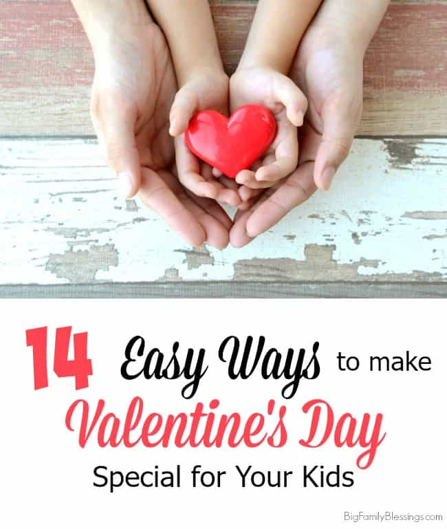easy ways to make valentine's day special for your kids, Ideas