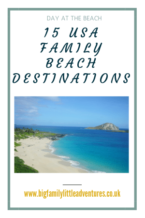 Try one of these top 15 family beach destinations in USA to make your next beach vacation full of memories that will last a lifetime.