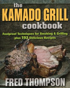 The-Kamado-Grill-Cookbook-Foolproof-Techniques-for-Smoking-Grilling-plus-193-Delicious-Recipes-0
