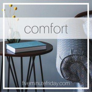 Five Minute Friday: Comfort