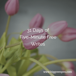 31 Days of Five-Minute Free Writes