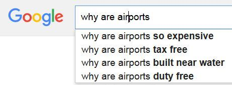 Why are airports - Google autocomplete