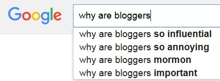 Why are bloggers - Google autocomplete