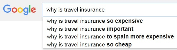 Why is travel insurance - Google autocomplete