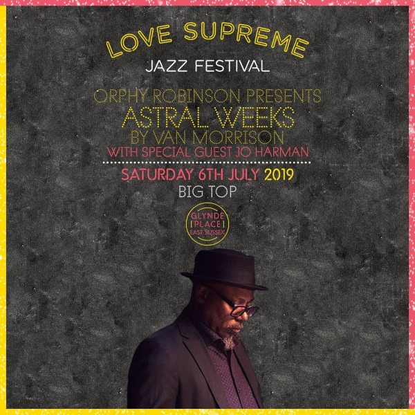 Jo Harman and Orphy Vibes Robinson at Love Supreme this Saturday