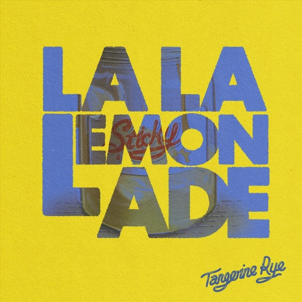 Tangerine Rye Releases Single 'La La Lemonade'