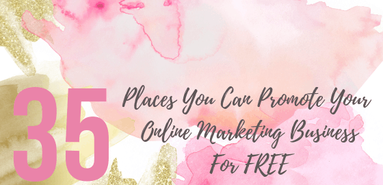 35 Places You Can Promote Your Online Marketing Business For FREE - Big Income Paradise