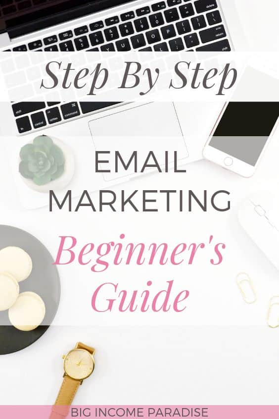 Step By Step Email Marketing Beginner's Guide - Big Income Paradise