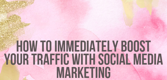 How To Immediately Boost Your Traffic With Social Media Marketing