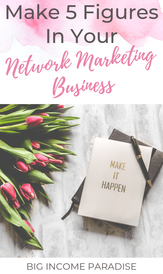 Make 5 Figures In Your Network Marketing Business. Follow these steps if you want to get massive results from your business. #BigIncomeParadise #NetworkMarketingBusiness #NetworkMarketingTips #networkmarketingrecruiting #networkmarketingrecruitingtips