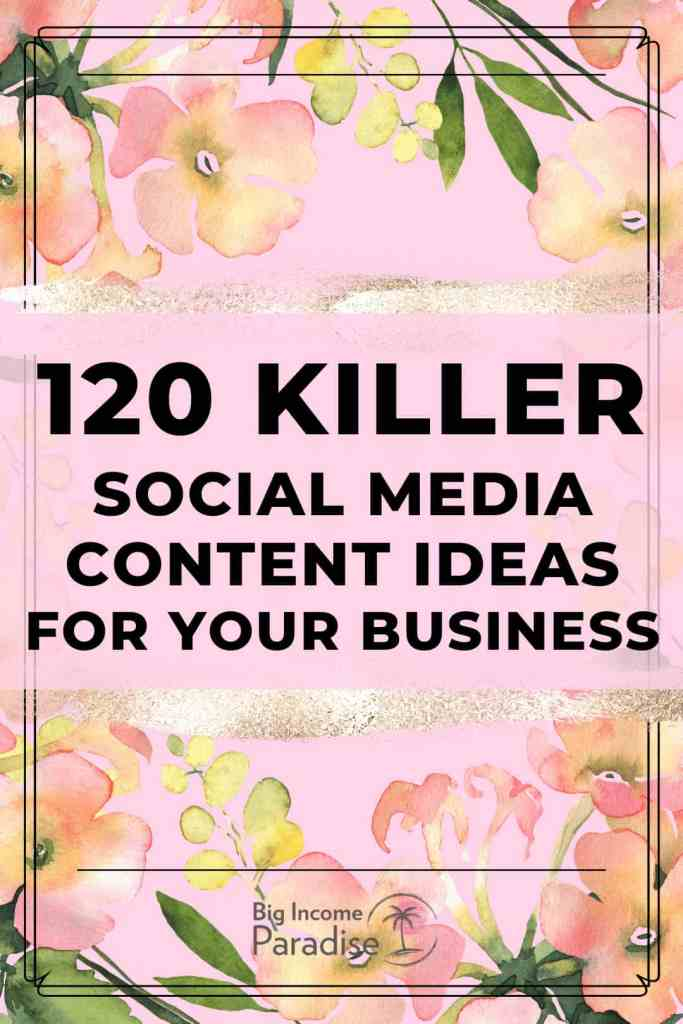 120 Killer Social Media Content Ideas For Your Business
