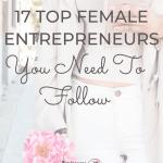 17 Top Female Entrepreneurs we all should follow