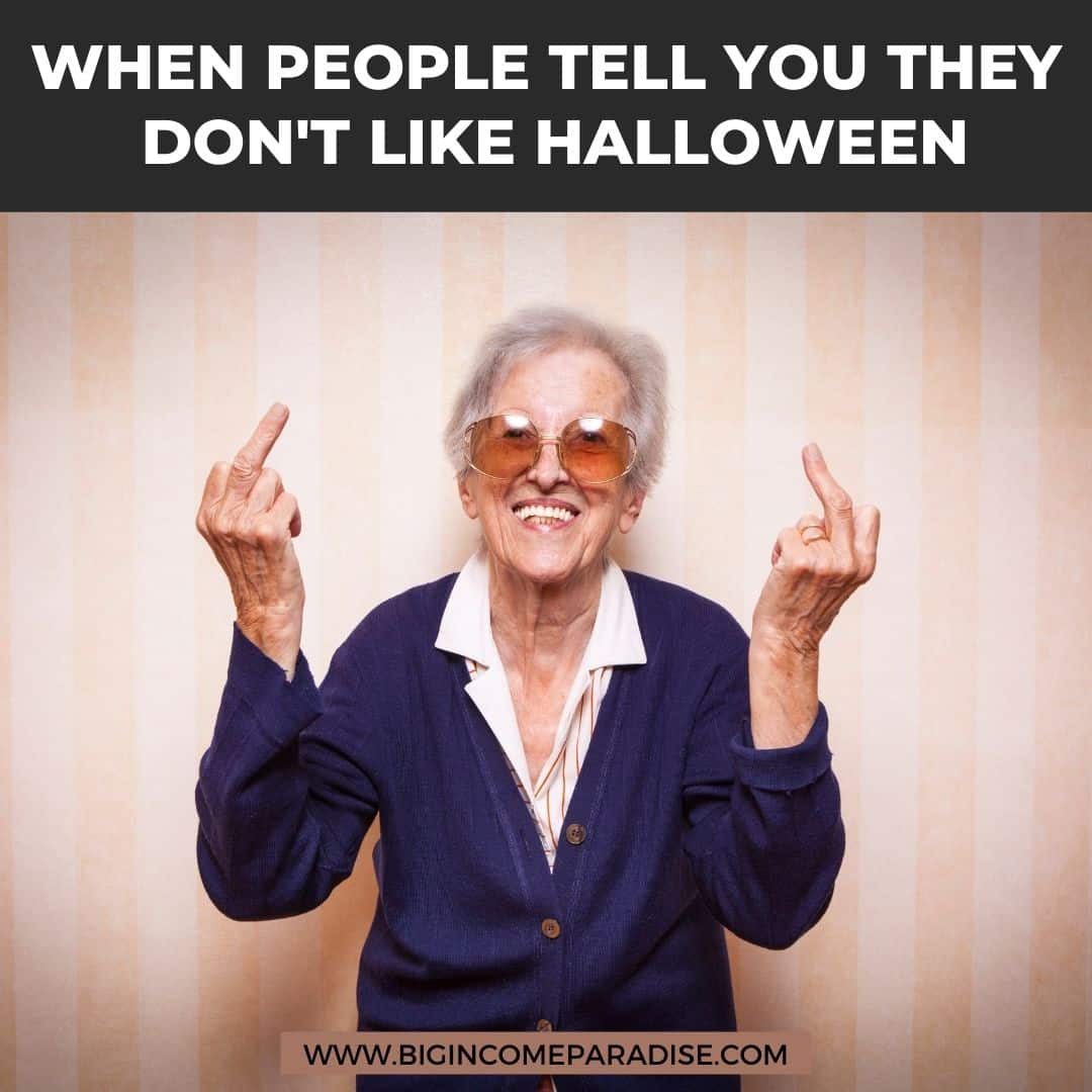 when people tell you they don't like halloween - Funny Halloween memes