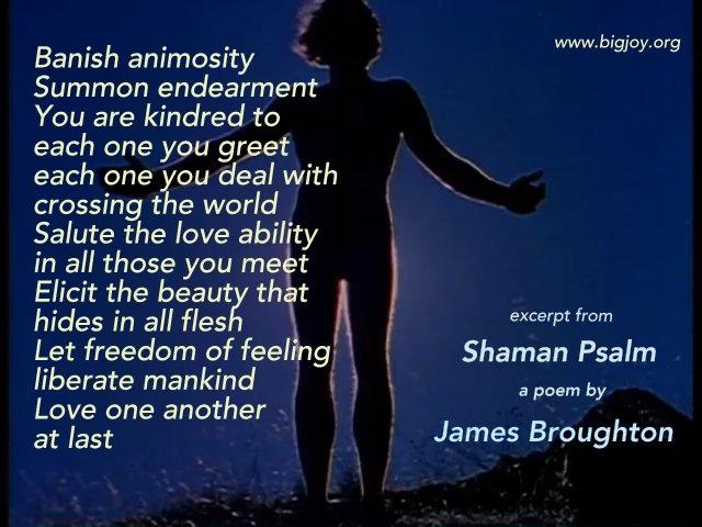 Banish animosity Shaman Psalm by James Broughton#Dreamwood-002