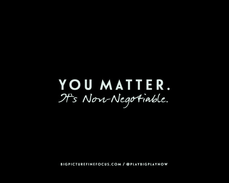 You-Matter.-It's-non-negotiable