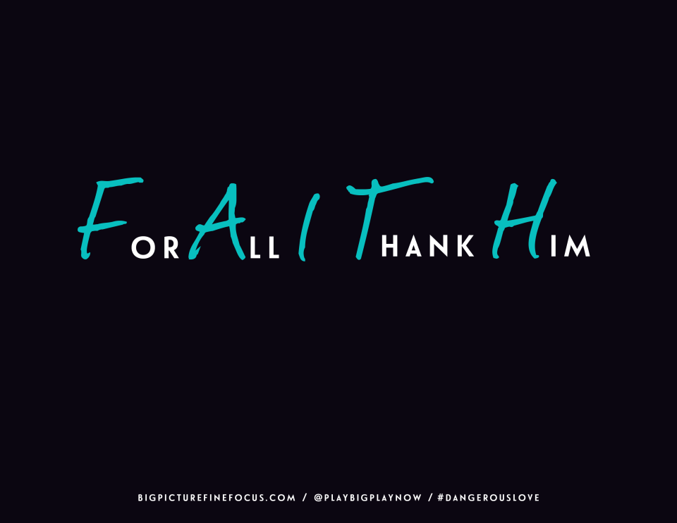 For-All-I-Thank-Him