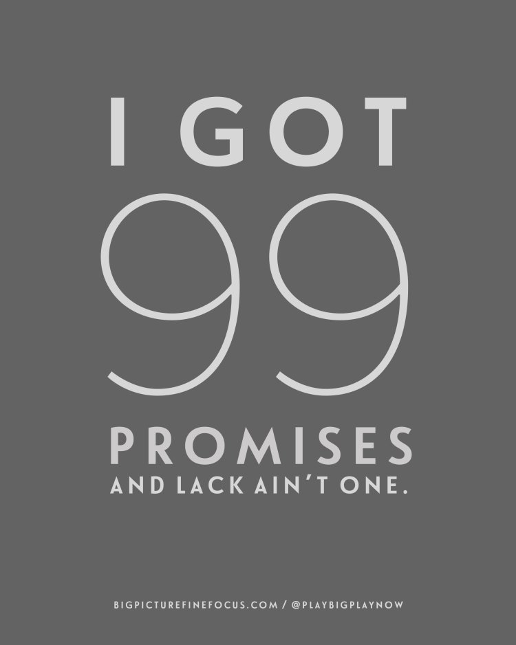 I-got-99-promises-and-lack-ain't-one
