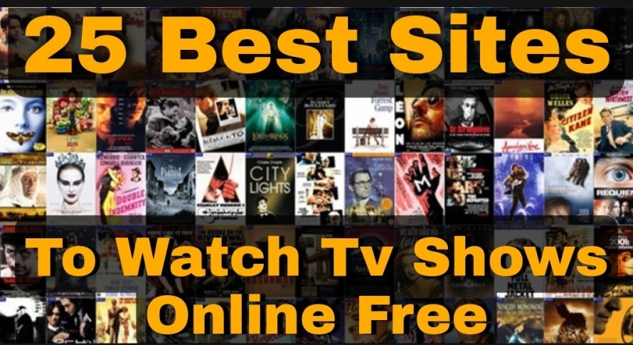 Top 25 Best Sites To Watch TV Shows Online Free Streaming Full Episodes Without Downloading