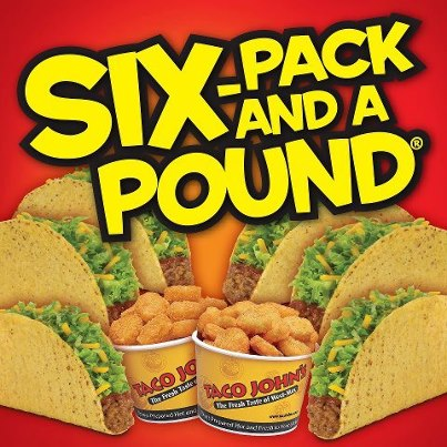 Taco John's Six Pack and a Pound