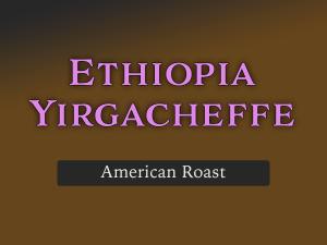 American Roast Ethiopia
