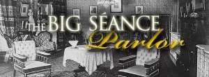 The Big Séance Parlor - Facebook group and community for The Big Séance Podcast with Patrick Keller, BigSeance.com