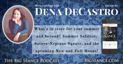 More Astrology with Dena DeCastro on The Big Séance Podcast: My Paranormal World. Visit BigSeance.com for more info.