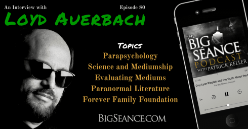 In Interview with parapsychologist, Loyd Auerbach - The Big Seance Podcast: My Paranormal World with Patrick Keller - BigSeance.com