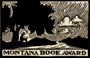 Barbara Theroux has been credited by many with being the driving force in the establishment of the Montana Book Award.