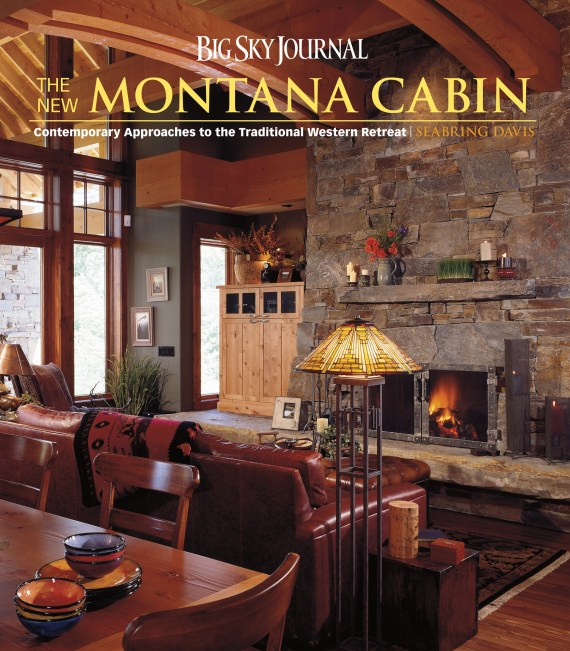 Big Sky Journal: The New Montana Cabin