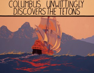 """Columbus Discovers the Tetons"" 