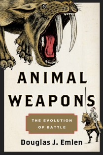 Animal Weapons: The Evolution of Battle