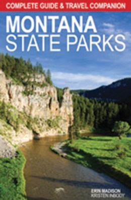 """""""Complete Guide and Travel Companion Montana State Parks"""""""