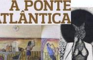 """ABRAÇO LUSITANO_PONTE ATLÂNTICA - """"Lérias&Lábias"""" de Paulo Craveiro"""