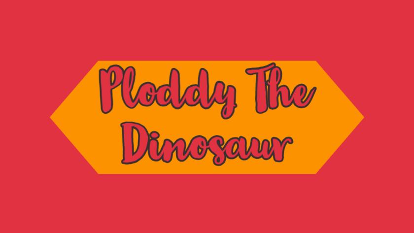 Ploddy The Dinosaur