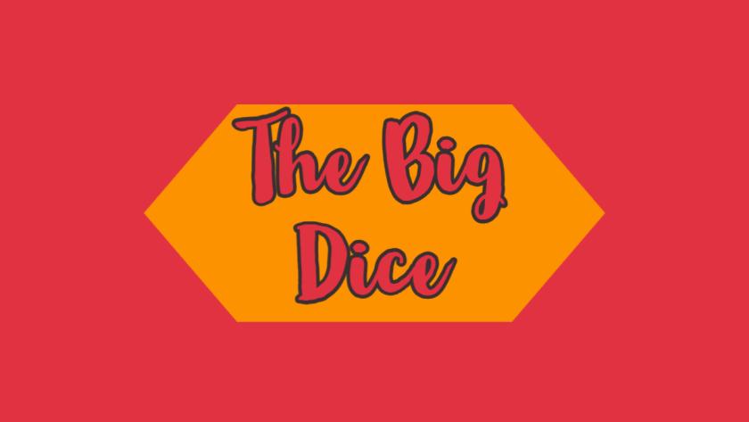 the big dice