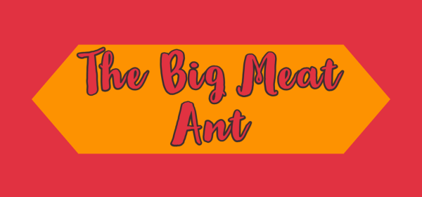 Featured image for The Big Meat Ant