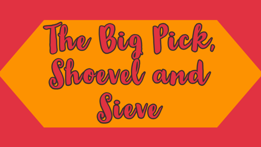 Featured image for the big pick, shovel and sieve