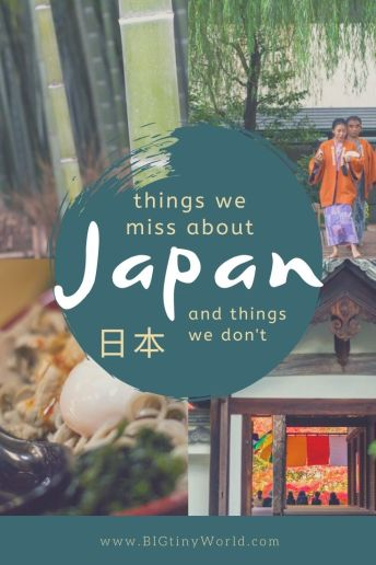 Japan holds a special place in our hearts. There are many things we miss about this fascinating country.. and a few things we don't. Read about it here! | BIG tiny World Travel | #bigtinyworld #travel #japan #visitjapan