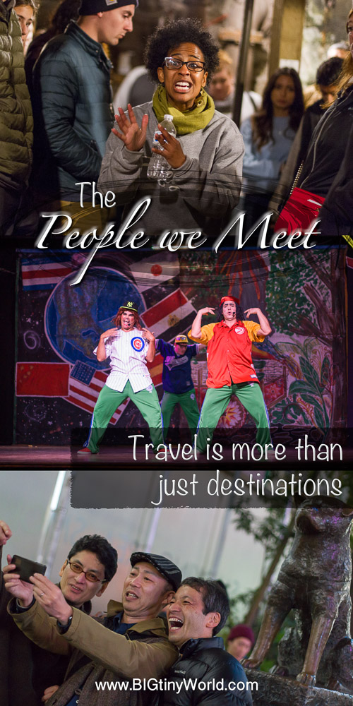 The People We Meet - Travel is More Than Just Destinations | BIG tiny World Travel | We enjoy exploring new places, but there is so much more to it that some people miss.  It's about the people.  Click to read about some of the wonderful people we have met on our travels! | #people #travel #socialtravel #travelcouple #internationaltravel #connections