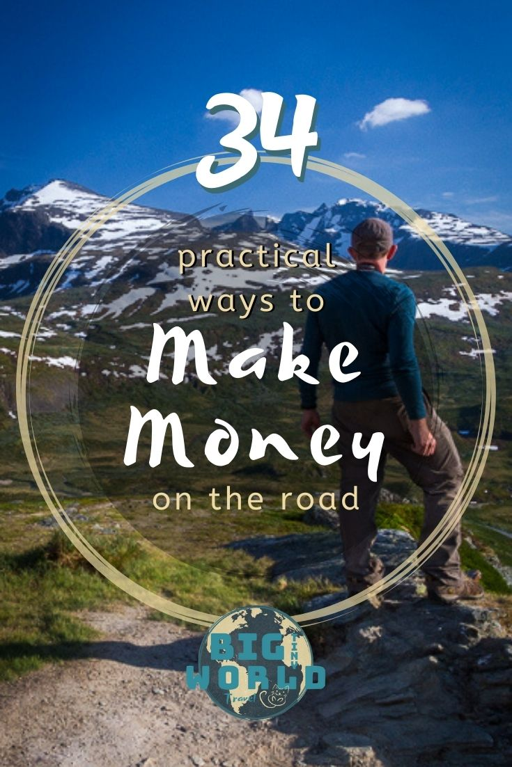 34 Practical Ways to Make Money While You Travel | Have you ever wanted to make money WHILE you travel? Income can keep you on the road longer - anywhere in the world! And there's more than just teaching English or becoming a digital nomad. Click to discover the best options for you, complete with brief descriptions and plenty of resources with detailed instructions on how to get started on each. | BIG tiny World Travel | #bigtinyworld #makemoney #moneywhiletraveling #jobsabroad #paidtotravel #digitalnomad #remotework