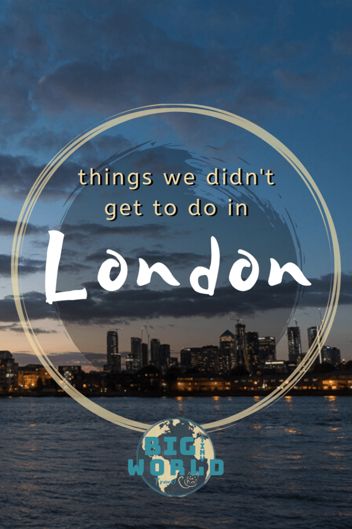Things We Didn't Get to Do in London | We spent five days in London and did our best to see all of the highlights. There were many things we didn't get to with the limited time that are worth a revisit. We instead visited places not everyone knows about. Check it out! | BIG tiny World Travel | #bigtinyworld #LondonUK #shadeadventures #TravelUK #5days