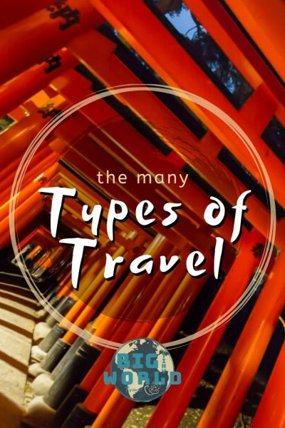 The Many Types of Travel | We all travel in many different ways. Luxury or budget, couple or kids, regional or international - what type of traveler are you? Find out here! | BIG tiny World Travel | #bigtinyworld #typesoftravel #travel #travelerprofile
